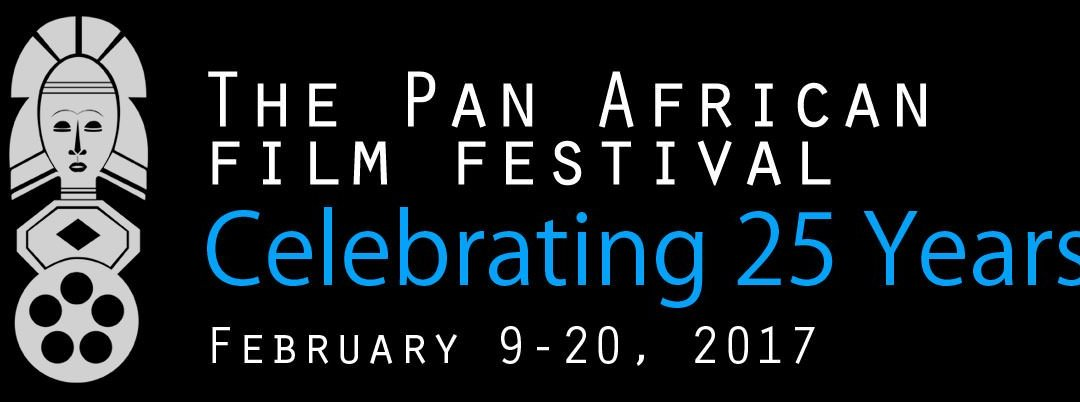 Pan African Film & Arts Festival Celebrates 25th Anniversary in Los Angeles