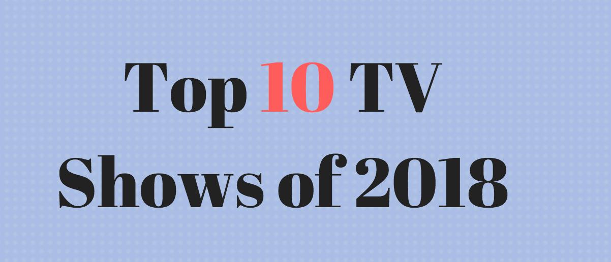 Sammy Smart's Top Ten TV Shows of 2018