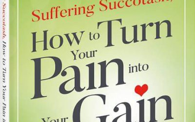 How to Turn Your Pain into Your Gain