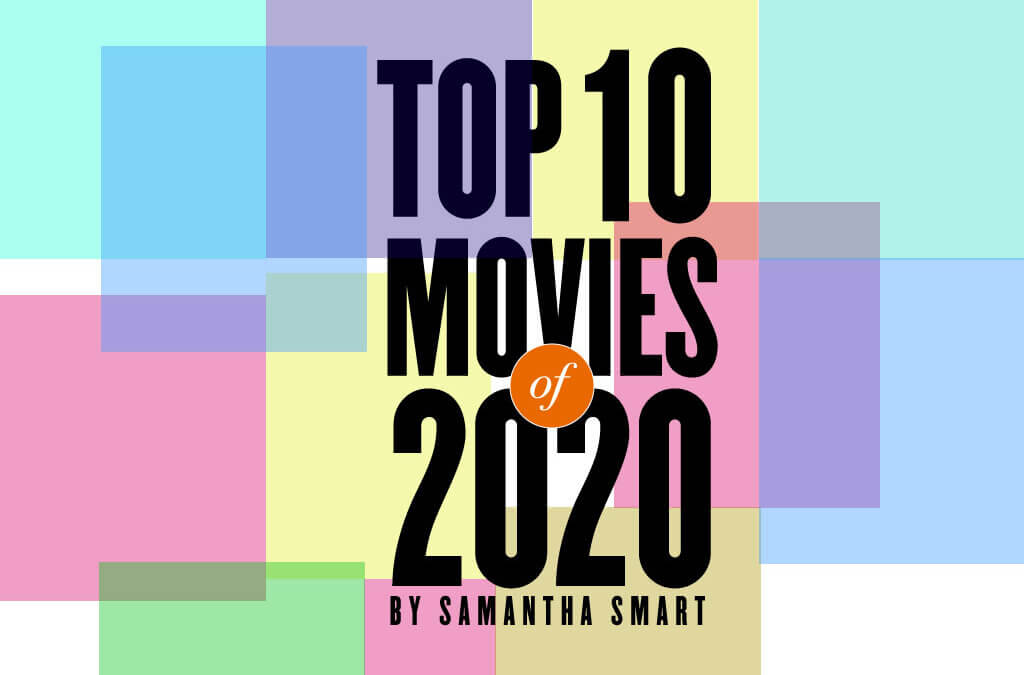 Sammy's Top Ten Movies of 2020